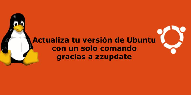 Zzupdate, actualiza tu versión de Ubuntu con un solo comando