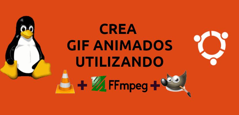 about crear gif animados con vlc, ffmpeg y gimp