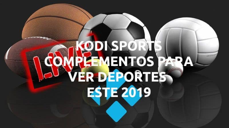 Kodi Sports, algunos complementos para ver deportes en 2019