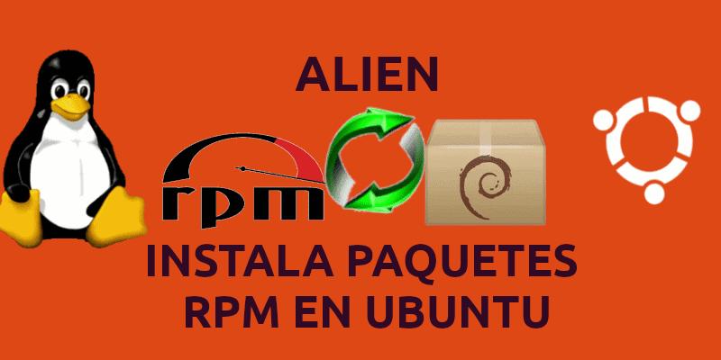 Alien, un comando clásico para instalar paquetes RPM en Ubuntu
