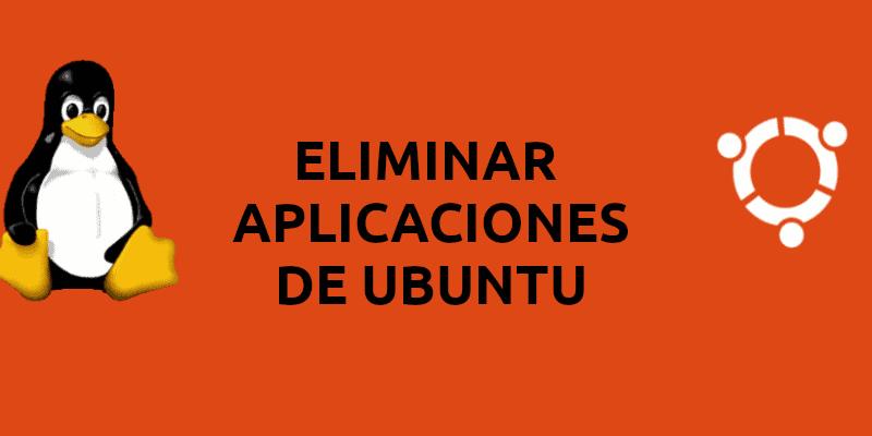 Eliminar aplicaciones de Ubuntu usando diferentes métodos