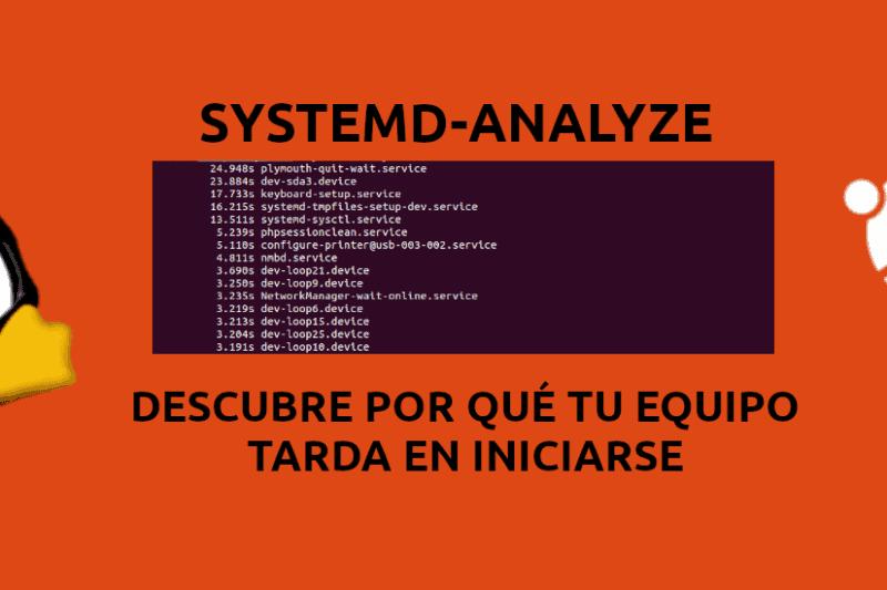 Systemd-analyze, descubre por qué tu equipo tarda en iniciarse