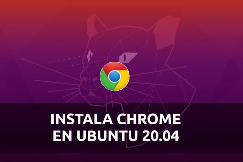 Google Chrome, instala este navegador web en Ubuntu 20.04