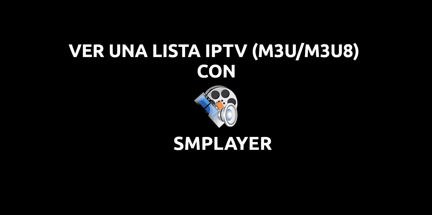 SMPlayer, mira la TV online con listas IPTV (m3u/m3u8) desde Ubuntu