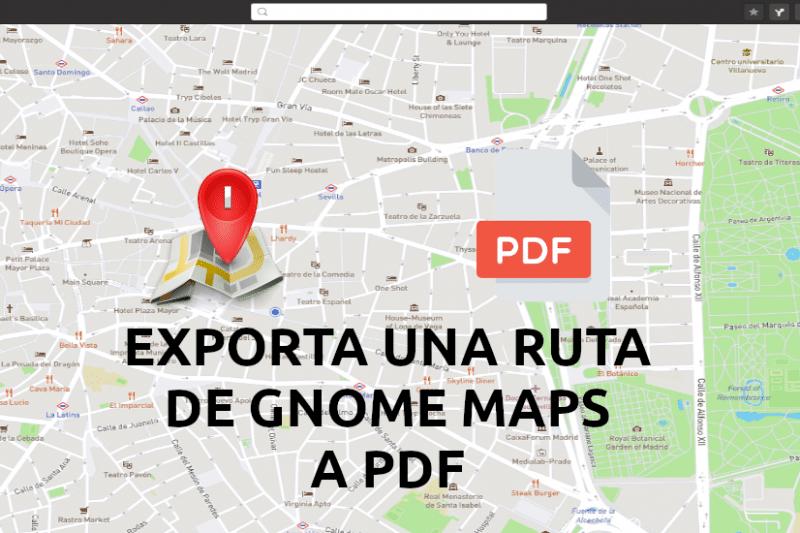 Gnome Maps, instalación y exportación de una ruta a PDF