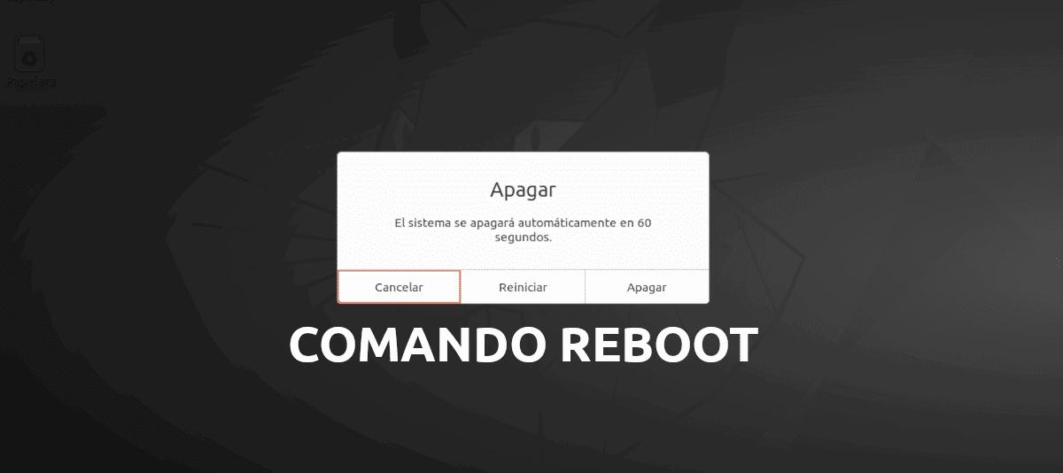 Reboot, comando de reinicio con algunos ejemplos