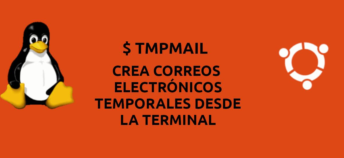 Tmpmail, crea direcciones de correo temporales desde la terminal